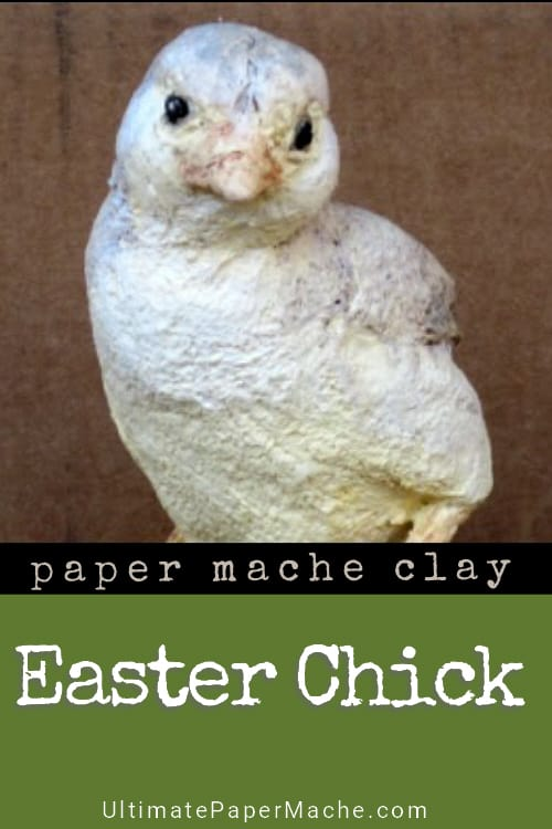 Easter Chick made with paper mache clay