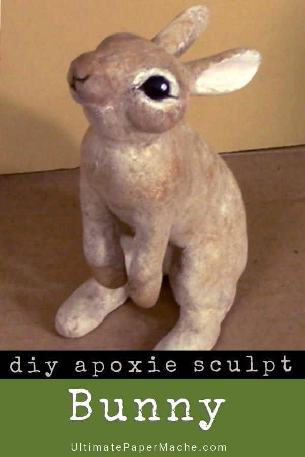 DIY Apoxie Sculpt Bunny Sculpture