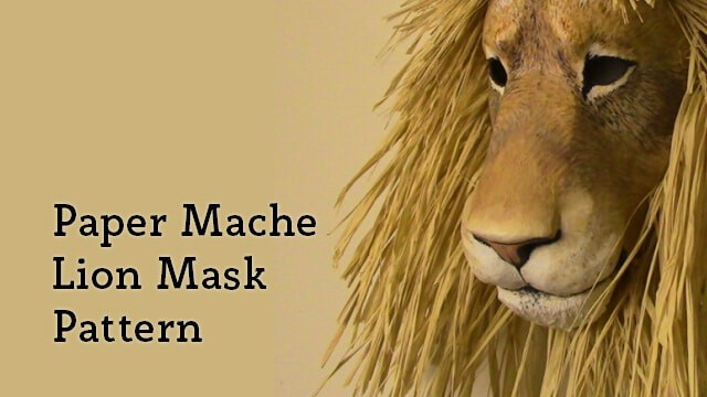 Pattern for a paper mache lion mask