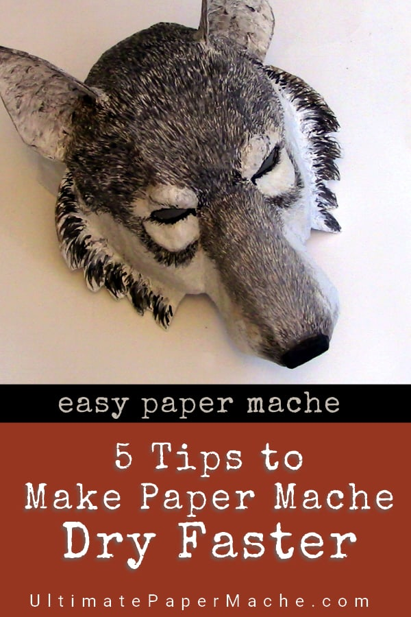 5 tips to make paper mache dry faster