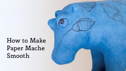 How to make paper mache smooth.