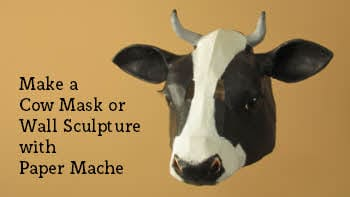 Make a cow mask or wall sculpture with paper mache