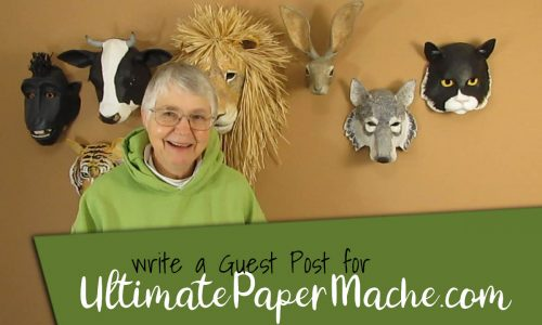 write a guest post for ultimatepapermache.com