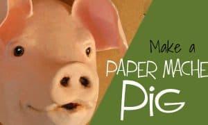 How to make a paper mache pig