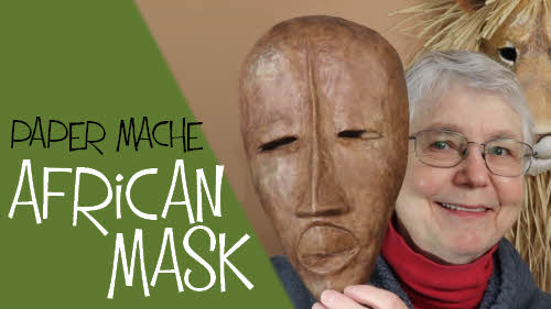 Make a paper mache African mask.