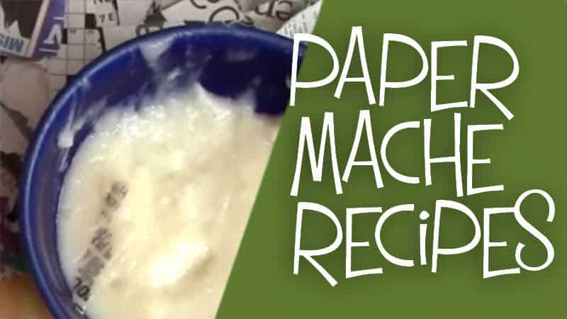 Recipes for paper mache.
