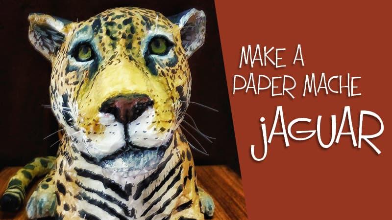 Make a Paper Mache Jaguar - Guest Post