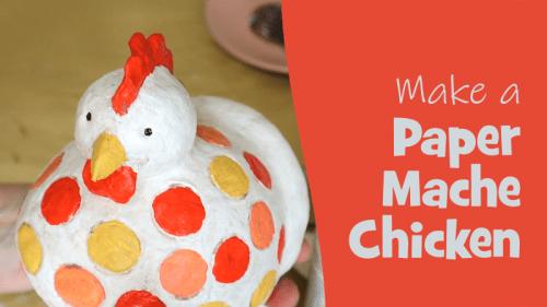 Make a paper mache chicken