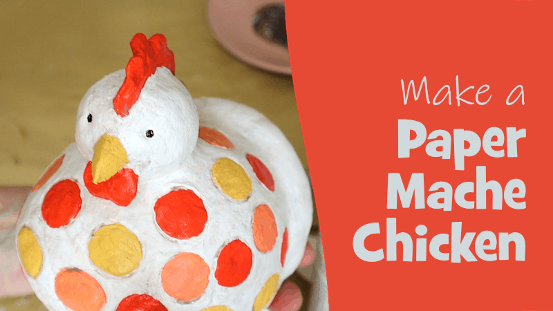 Make a paper mache chicken