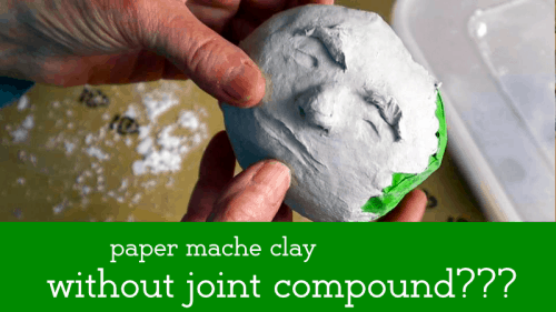 Paper mache Clay Without Joint Compound