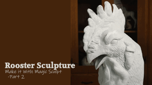 Rooster Made with Magic Sculpt