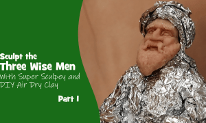 Make the Three Wise Men with Super Sculpey and Air Dry Clay