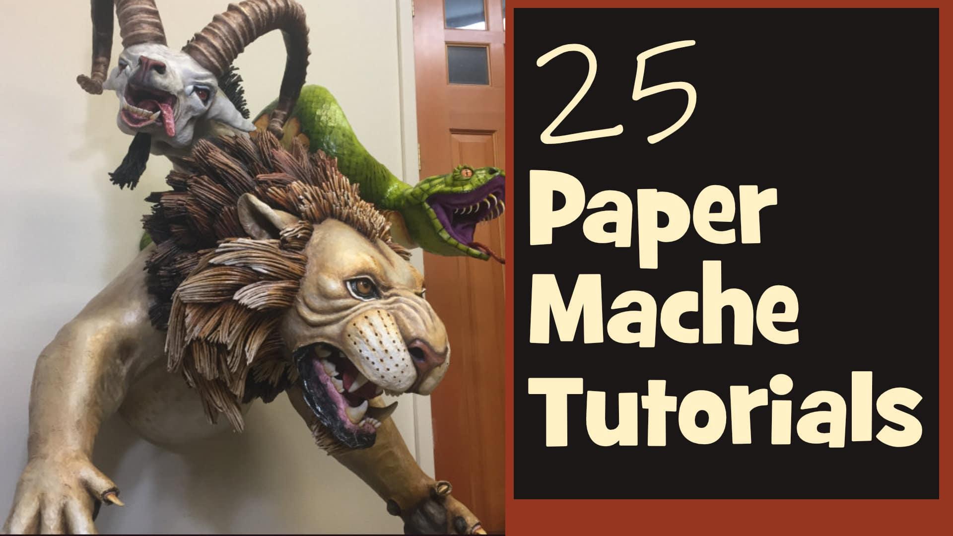 25 paper mache tutorials