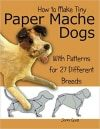 How to make paper mache dogs.